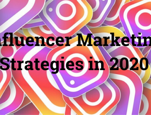Influencer Marketing Strategies in 2020: 5 New Guidelines for Maximizing your Efforts
